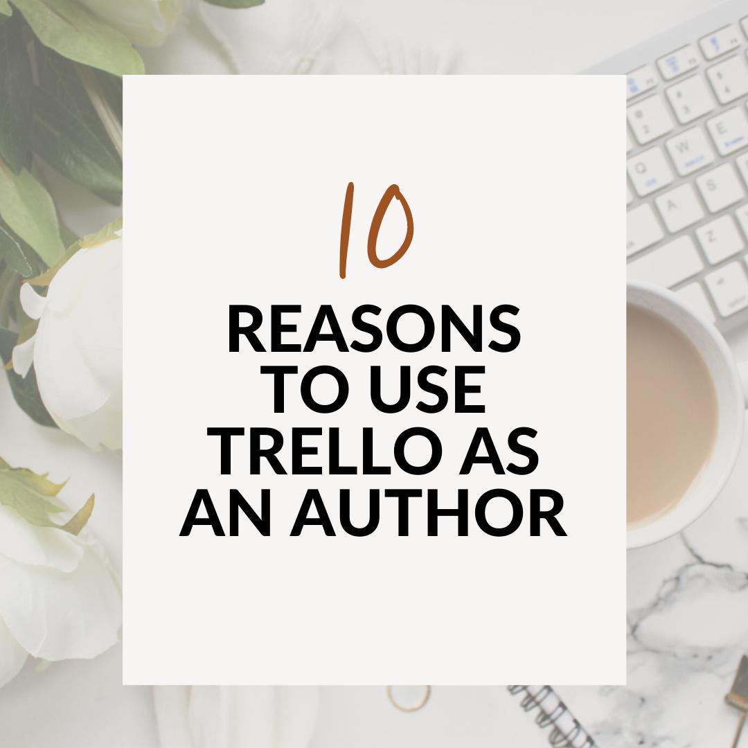 10 Reasons To Use Trello As An Author