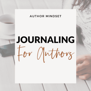 Episode 003 : Self Care for Authors | Part 3: Journaling for Authors