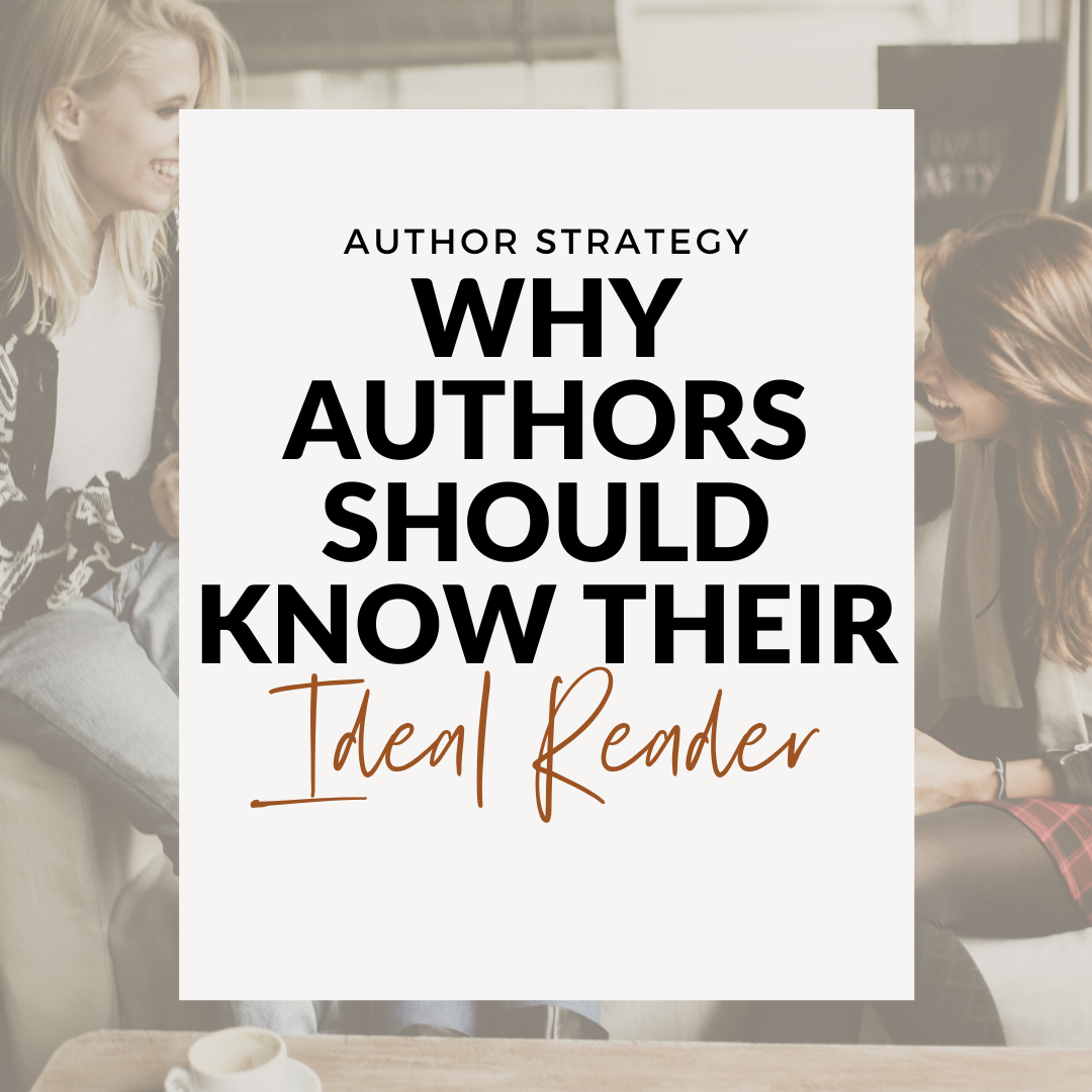 Why Authors Should Know Their Ideal Reader