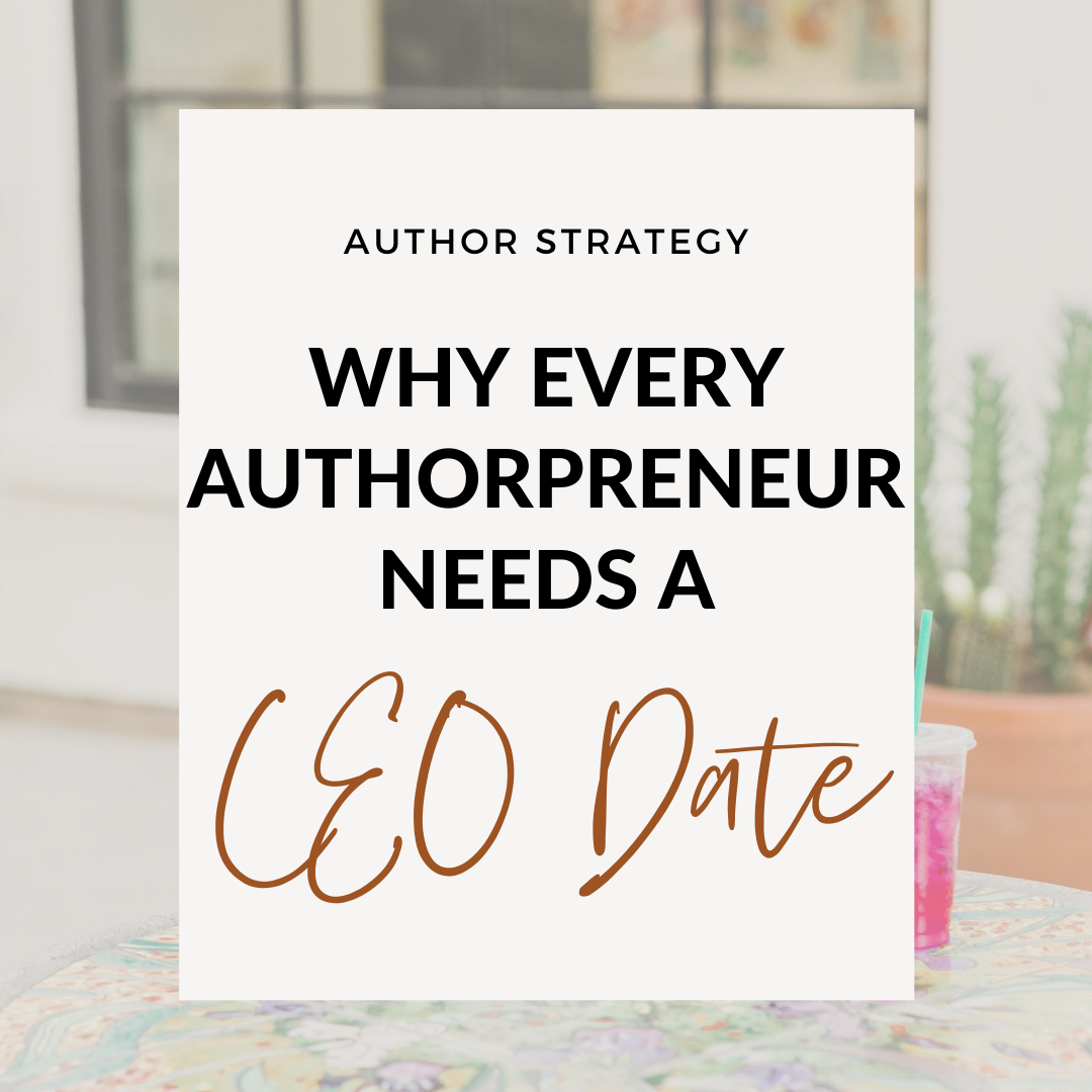 Why Every Authorpreneur Needs A CEO Date